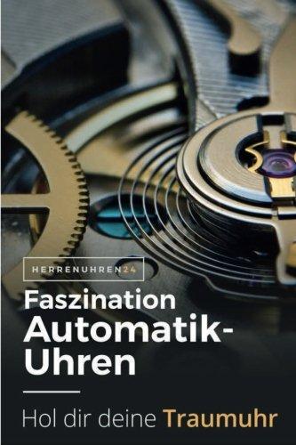 Faszination Automatikuhren: Fliegeruhren, Taucheruhren und Schweizer Uhren mit Automatikuhrwerk.Passende Automatikuhr für jeden Stil. (Uhren und Chronographen für Herren)