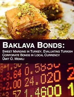 Baklava Bonds: Sweet Margins in Turkey. Evaluating Turkish Corporate Bonds in Local Currency (English Edition) von [Memili, Ümit]