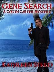 Gene Search: A Collin Carter Mystery (Collin Carter, Private Investigator Book 1)