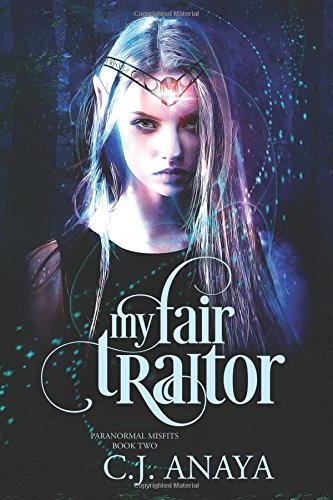 My Fair Traitor: Volume 2 (Paranormal Misfits)