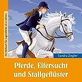 Pferde, Eifersucht und Stallgeflüster (ungekürzte Lesung)