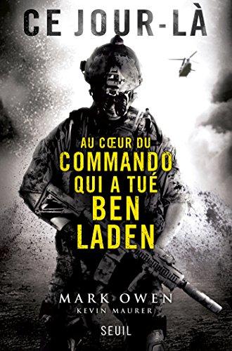 Ce jour-là : Au coeur du commando qui a tué Ben Laden par Mark Owen