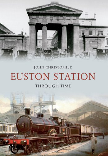 Euston Station (Euston Station Through Time (English Edition))