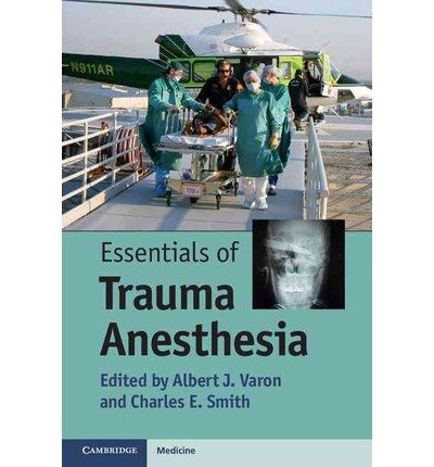 [(Essentials of Trauma Anesthesia)] [ Edited by Albert J. Varon, Edited by Charles Smith ] [July, 2012]