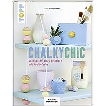 Chalky Chic (KREATIV.INSPIRATION): Wohnaccessoires gestalten mit Kreidefarbe