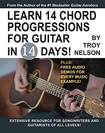 Learn 14 Chord Progressions for Guitar in 14 Days: Extensive