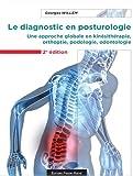 Le diagnostic en posturologie - Une approche globale en kinésithérapie, orthoptie, podologie, odontologie