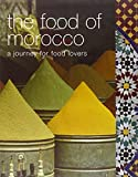 The Food of Morocco: A Journey for Food Lovers (Cookery)