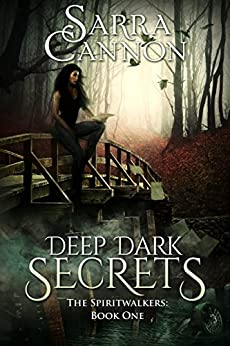 Deep Dark Secrets (The Spiritwalkers Book 1) by [Cannon, Sarra]