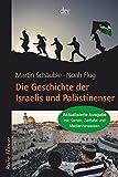 Die Geschichte der Israelis und Palästinenser (Reihe Hanser)