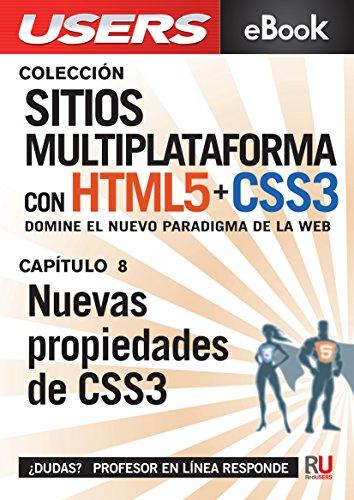 Sitios multiplataforma con HTML5 + CSS3: Nuevas propiedades de CSS3: Domine el nuevo paradigma de la web. (Colección Sitios multiplataforma con HTML5 + CSS3 nº 8) por Eugenia Casabona