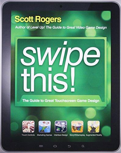 Preisvergleich Produktbild Swipe This!: The Guide to Great Touchscreen Game Design
