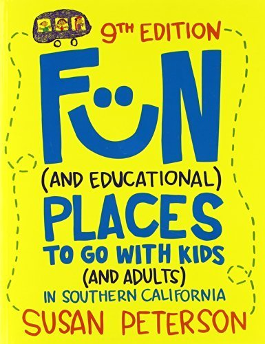 Fun and Educational Places to Go With Kids and Adults in Southern California by Susan Peterson (2011) Paperback