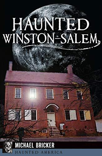 Haunted Winston-Salem (Haunted America) (English Edition)