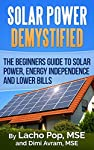 NewInternet Linked Edition to Free Solar Resources and Free Solar Calculators!The book 'Solar Power Demystified: The Beginners Guide To Solar Power, Energy Independence And Lower Bills'  introduces you to the world of solar electric panels and syste...