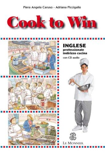 Cook to win. Inglese professionale. Per gli Ist. professionali alberghieri