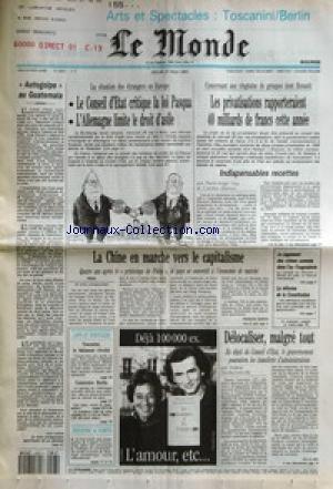 MONDE (LE) [No 15031] du 27/05/1993 - AUTOGOLPE AU GUATEMALA - LE CONSEIL D'ETAT CRITIQUE LA LOI PASQUA - L'ALLEMAGNE LIMITE LE DROIT D'ASILE - LES PRIVATISATIONS RAPPORTERAIENT 40 MILLIARDS DE FRANCS CETTE ANNEE - INDISPENSABLES RECETTES PAR PIERRE-ANGEL GAY ET CAROLINE MONNOT - LA CHINE EN MARCHE VERS LE CAPITALISME PAR FRANCIS DERON - LE JUGEMENT DES CRIMES COMMIS DANS L'EX-YOUGOSLAVIE - LA REFORME DE LA CONSTITUTION - TOSCANINI, LE BATISSEUR REVOLTE - CONSTRUIRE BERLIN - DELOCALIS