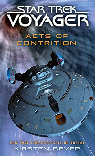 Star Trek: Voyager: Acts of Contrition by Kirsten Beyer (2014-09-30)