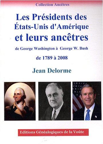 les-presidents-des-etats-unis-damerique-et-leurs-ancetres-de-george-washington-a-george-w-bush-de-17