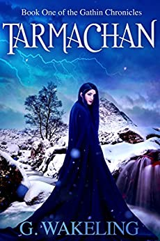 Tarmachan (Gathin Chronicles Book 1) by [Wakeling, Geoffrey]