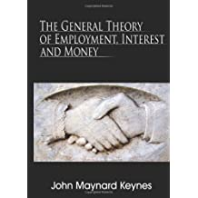 (The General Theory of Employment, Interest and Money) By John Maynard Keynes (Author) Paperback on (Jun , 2009)