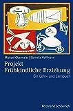 Projekt Frühkindliche Erziehung. Ein Lehr- und Lernbuch by Michael Obermaier (2013-10-23)