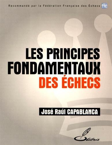 Les principes fondamentaux des échecs par José Raúl Capablanca