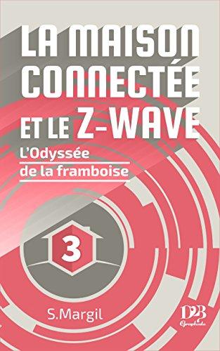 La maison connectée et le Z-Wave - L'Odyssée de la framboise