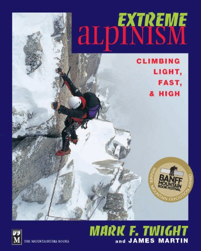 Extreme Alpinism: Climbing Light, Fast & High por Mark Twight