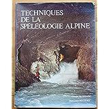 Techniques de la spéléologie alpine.