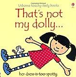 That's Not My Dolly (Usborne Touchy-Feely Books) by Rachel (Illu) Wells Fiona Watt (2012-08-01)