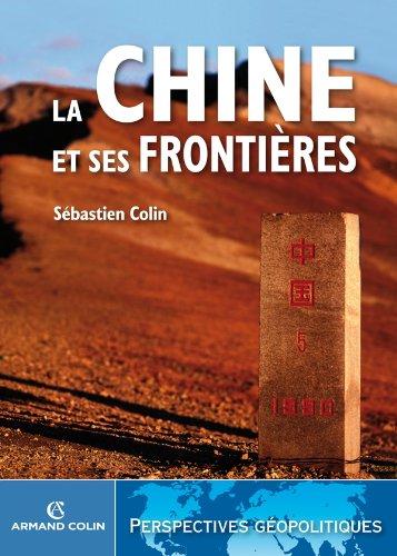 La Chine et ses frontières por Sébastien Colin