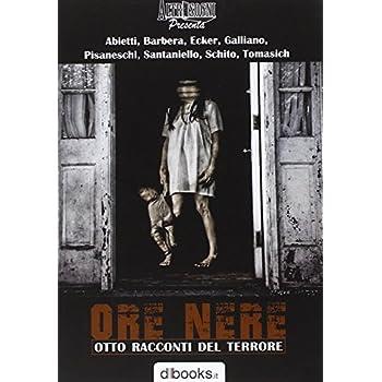 Ore Nere. Otto Racconti Del Terrore