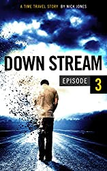 Downstream - Episode 3: A time travel story (English Edition)