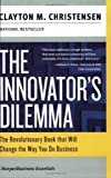 (THE INNOVATOR'S DILEMMA) THE REVOLUTIONARY BOOK THAT WILL CHANGE THE WAY YOU DO BUSINESS BY CHRISTENSEN, CLAYTON M.[AUTHOR]Paperback{The Innovator's Dilemma: The Revolutionary Book That Will Change the Way You Do Business} on 2003
