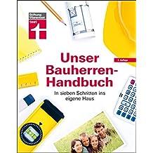 Unser Bauherren-Handbuch: Von Baubeginn bis Endabnahme