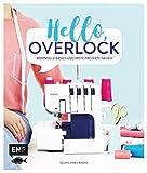 Hello, Overlock – Wertvolle Basics und erste Projekte nähen