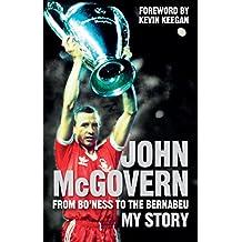 John McGovern: From Bo'ness to the Bernabeu: My Story (English Edition)