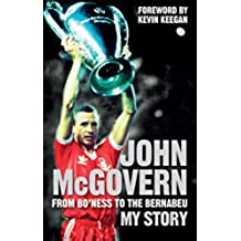John McGovern: From Bo\'ness to the Bernabeu: My Story (English Edition)