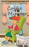 Coffee is Murder (McKinley Mysteries series Book 9)