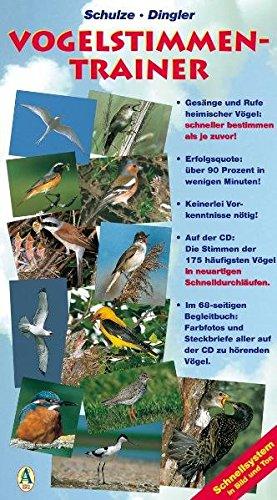 Vogelstimmen-Trainer. Schnellsystem in Bild und Ton als Buch mit Audio-CD: Vogelstimmen erkennen - schneller als je zuvor! Die Stimmen der 175 ... in Deutschland, Österreich und der Schweiz