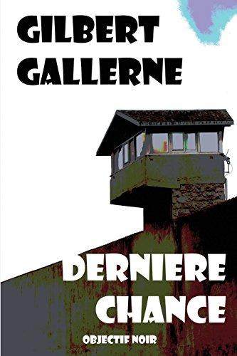 Derniere Chance par Gilbert Gallerne