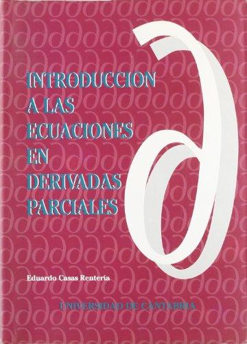 Introducción a las ecuaciones en derivadas parciales (Manuales) por Eduardo Casas Rentería