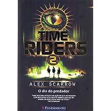 Time Riders 2. O Dia do Predador