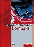 Automobiltechnik kompakt: Schülerband, 3. Auflage, 2008