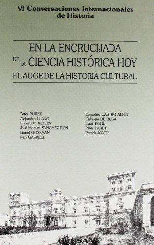 En la encrucijada de la ciencia histórica hoy: VI conversaciones internacionales de historia : Universidad de Navarra, Pamplona 10-12 de abril de 1997 (Colección histórica)