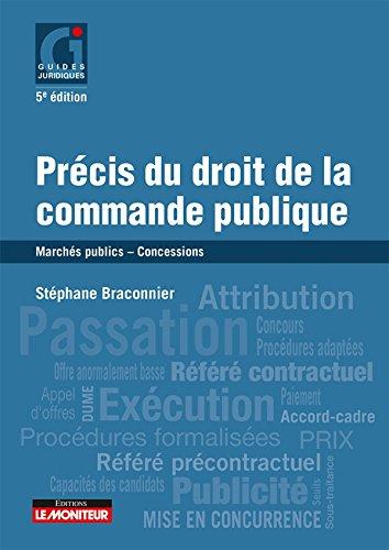 Précis du droit de la commande publique: Marchés publics - Concessions