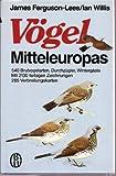 Vögel Mitteleuropas - James Ferguson- Lees, Ian Willis, James Ferguson- Lees