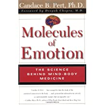 Molecules of Emotion: The Science Behind Mind-Body Medicine: Why You Feel the Way You Feel