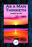 As a Man Thinketh: With Linked Table of Contents